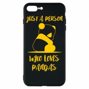 Etui na iPhone 7 Plus Just a person who loves pandas