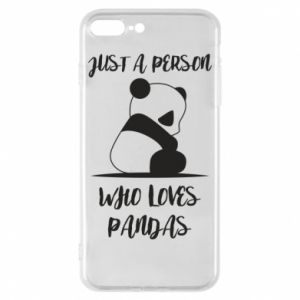Etui na iPhone 8 Plus Just a person who loves pandas
