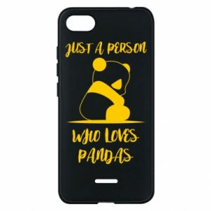 Phone case for Xiaomi Redmi 6A Just a person who loves pandas