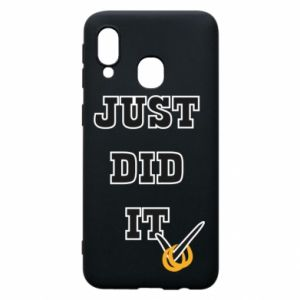 Phone case for Samsung A40 Just did it - PrintSalon