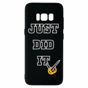 Phone case for Samsung S8 Just did it - PrintSalon