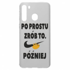 Samsung A21 Case Just do it later