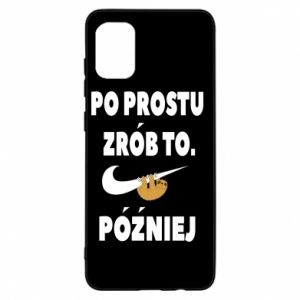 Samsung A31 Case Just do it later