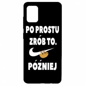 Samsung A51 Case Just do it later