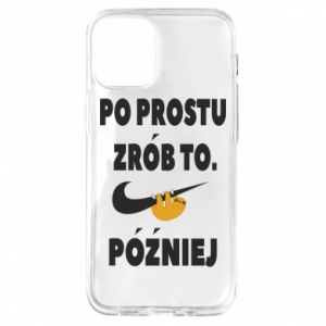 iPhone 12 Mini Case Just do it later