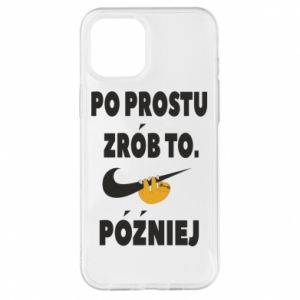 iPhone 12 Pro Max Case Just do it later