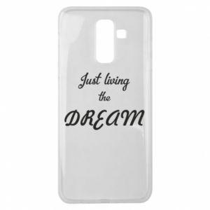 Etui na Samsung J8 2018 Just living the DREAM