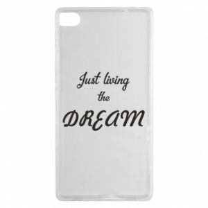 Etui na Huawei P8 Just living the DREAM
