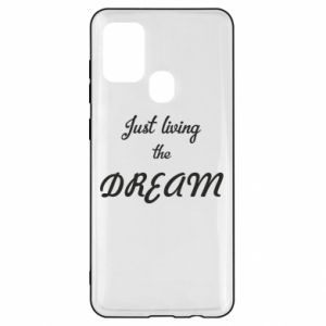 Etui na Samsung A21s Just living the DREAM