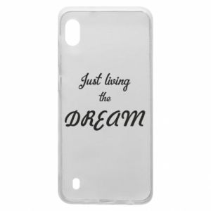 Etui na Samsung A10 Just living the DREAM