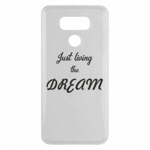 Etui na LG G6 Just living the DREAM