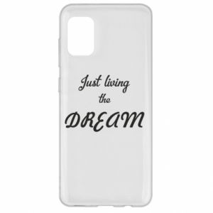 Etui na Samsung A31 Just living the DREAM