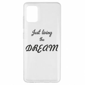 Etui na Samsung A51 Just living the DREAM