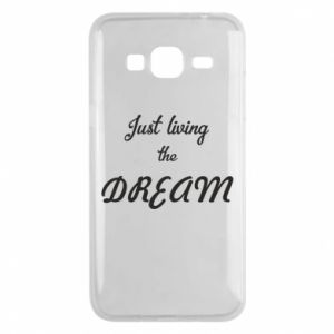 Phone case for Samsung J3 2016 Just living the DREAM