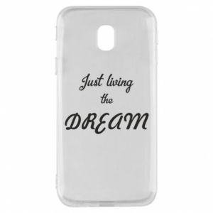 Phone case for Samsung J3 2017 Just living the DREAM