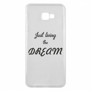 Phone case for Samsung J4 Plus 2018 Just living the DREAM