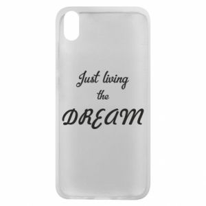 Phone case for Xiaomi Redmi 7A Just living the DREAM