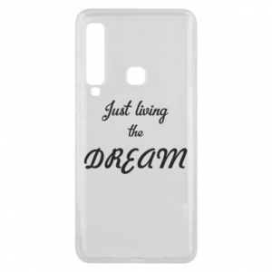 Phone case for Samsung A9 2018 Just living the DREAM