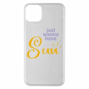 Etui na iPhone 11 Pro Max Just wanna have sun