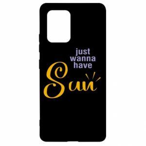 Etui na Samsung S10 Lite Just wanna have sun