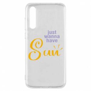 Etui na Huawei P20 Pro Just wanna have sun