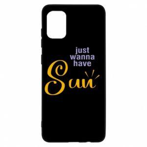 Etui na Samsung A31 Just wanna have sun