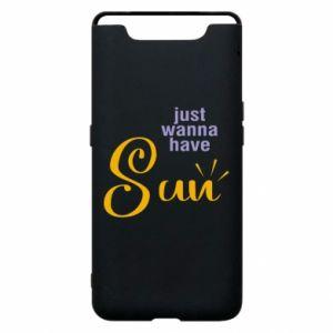 Etui na Samsung A80 Just wanna have sun