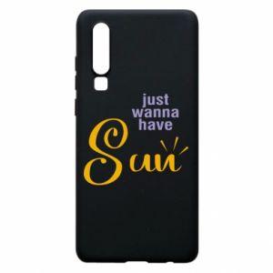 Etui na Huawei P30 Just wanna have sun