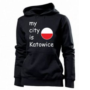 Women's hoodies My city is Katowice