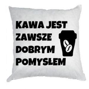 Poduszka Kawa jest zawsze dobrym pomysłem