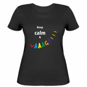 Damska koszulka Keep calm & waaagh!!!
