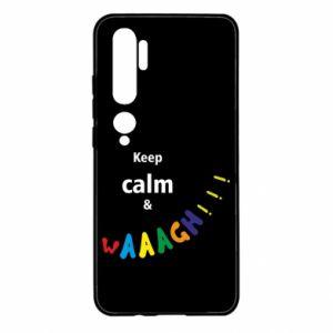 Xiaomi Mi Note 10 Case Keep calm & waaagh!!!