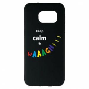 Samsung S7 EDGE Case Keep calm & waaagh!!!