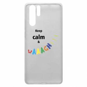 Huawei P30 Pro Case Keep calm & waaagh!!!