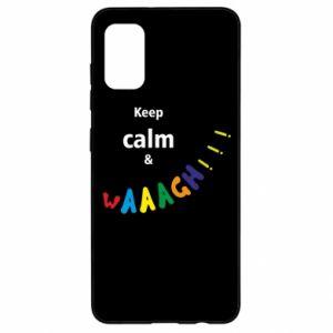 Samsung A41 Case Keep calm & waaagh!!!