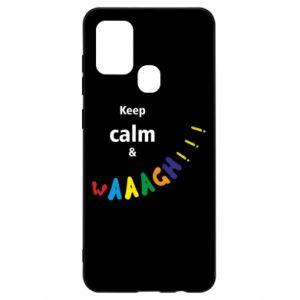 Samsung A21s Case Keep calm & waaagh!!!