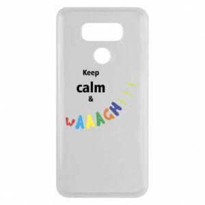 LG G6 Case Keep calm & waaagh!!!