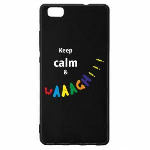 Huawei P8 Lite Case Keep calm & waaagh!!!