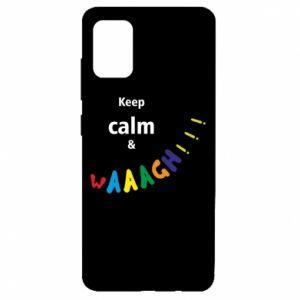 Samsung A51 Case Keep calm & waaagh!!!