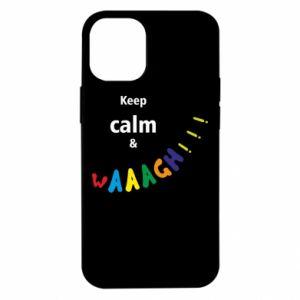 iPhone 12 Mini Case Keep calm & waaagh!!!