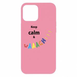 iPhone 12 Pro Max Case Keep calm & waaagh!!!