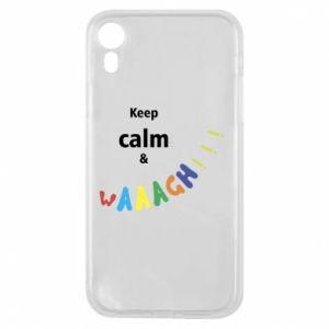 Etui na iPhone XR Keep calm & waaagh!!!