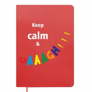Notes Keep calm & waaagh!!!