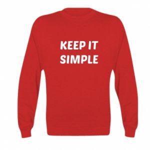 Kid's sweatshirt Keep it simple
