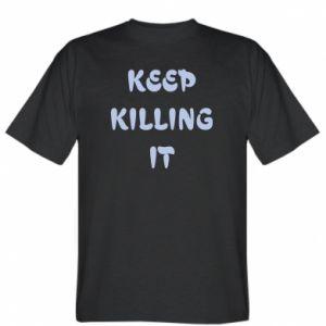 Koszulka męska Keep killing it