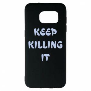 Etui na Samsung S7 EDGE Keep killing it