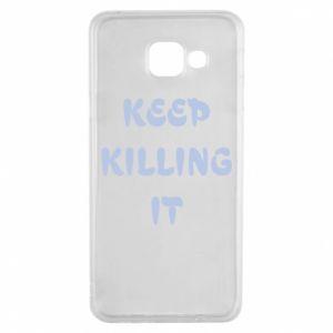 Etui na Samsung A3 2016 Keep killing it
