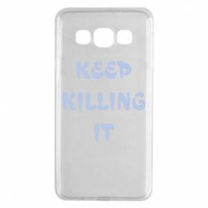 Etui na Samsung A3 2015 Keep killing it
