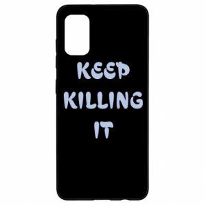 Etui na Samsung A41 Keep killing it