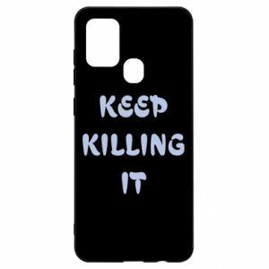 Etui na Samsung A21s Keep killing it